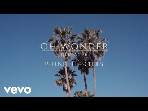 Oh Wonder - Ultralife (Behind The Scenes)