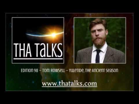 THA Talks - Tom Rowsell – Yuletide, The Ancient Season