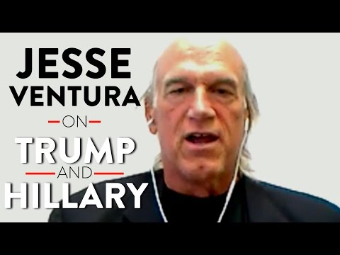 Jesse Ventura on Trump, Hillary, and the Broken System