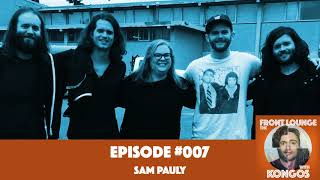 The Front Lounge #007 - Sam Pauly