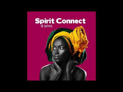 """Spirit Connect"" (A Deep, Afro House Mix) by DJ Spivey"