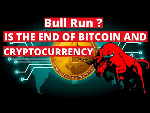 Is The End Of Bitcoin And Cryptocurrency Bull Run?
