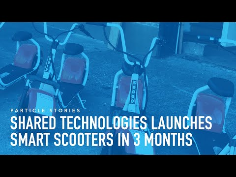 Particle Stories: Shared Technologies launches smart scooters, concept to market in three months
