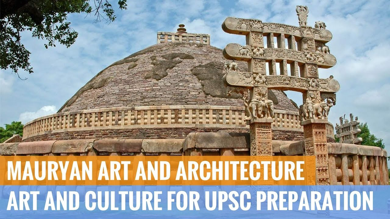 Mauryan Art and Architecture , Art and Culture for UPSC Preparation