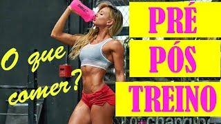 O que comer PRÉ e PÓS treino 💪👊