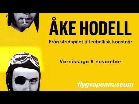Åke Hodell - från stridspilot till rebellisk konstnär
