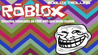 Roblox Trolling: Shooting innocents on TMM with god mode exploit