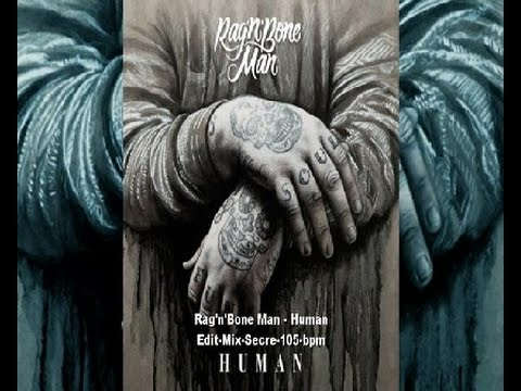 Rag'n'Bone Man - Human Edit-Mix-Kike Secre 100-105-bpm