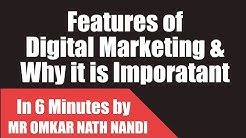 What is the need of digital marketing With features of Digital Marketing