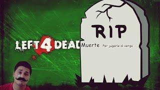 LEFT 4 DEAD ► UNA GRAN PERDIDA