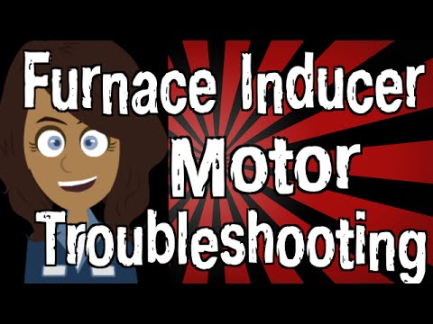 furnace inducer motor troubleshooting youtube