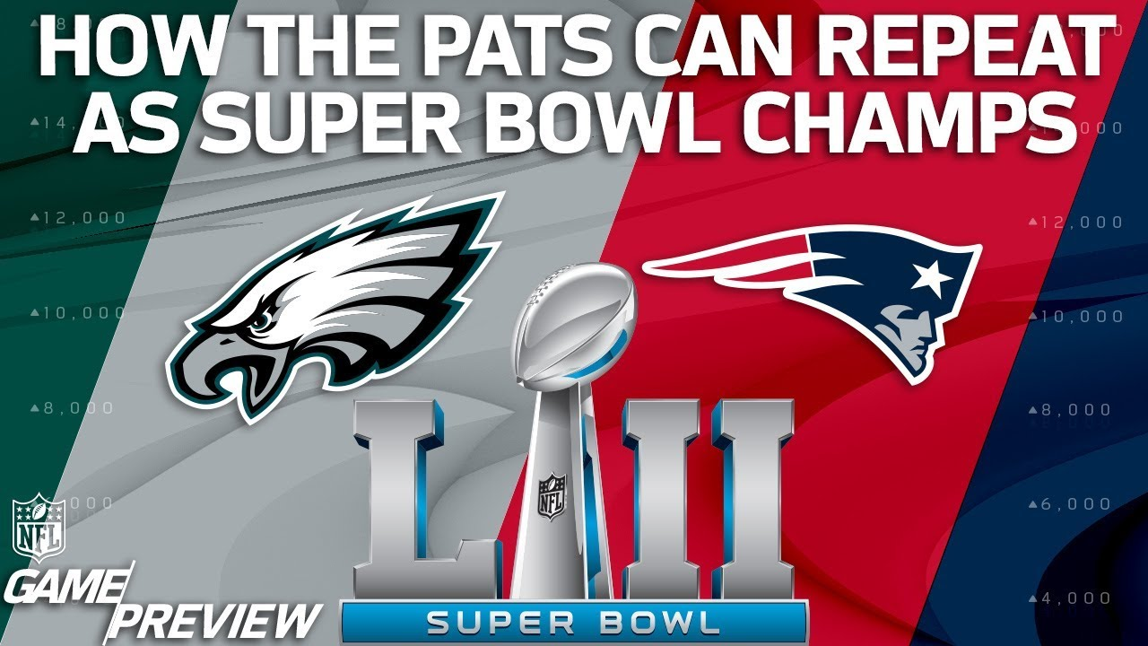 758941d79818 How the Patriots Can Beat the Eagles & Repeat as Super Bowl Champions |  Film Review | NFL