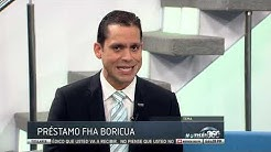 """Conozca ms sobre los beneficios del """"Prstamo FHA Boricua"""""""