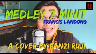 Medley 7 Minit (Francis Landong) - A cover by Fanzi Ruji