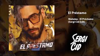Maluma - El Prestamo (Sergi Cid Edit)