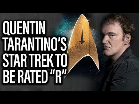 Tarantino's Star Trek To Be Rated R