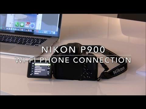 Nikon P900 Wi-Fi Phone Connection