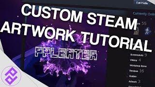 How To Make A Custom Steam Artwork Gif Tutorial