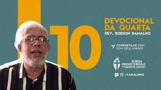 DEVOCIONAL DA QUARTA #10 - Rev. Robson Ramalho | 03/06/2020
