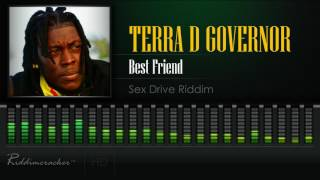 Terra D Governor - Best Friend (Sex Drive Riddim) [Soca 2017] [HD]