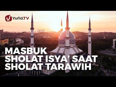 Masbuk Shalat Isya Saat Shalat Tarawih - Ustadz Muhammad Abduh Tuasikal