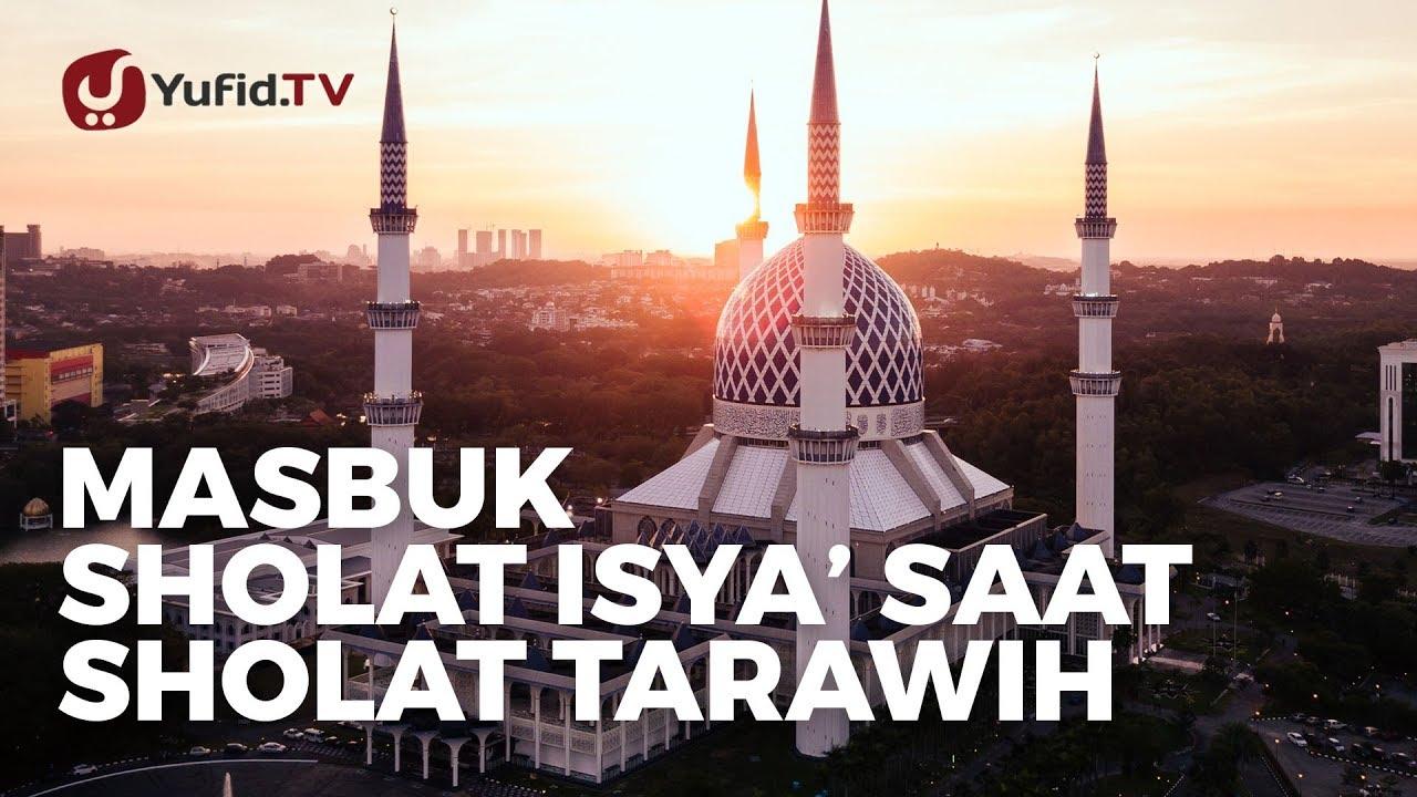 Masbuk Shalat Isya Saat Shalat Tarawih Ustadz Muhammad Abduh Tuasikal