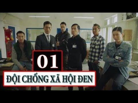 Đội Chống Xã Hội Đen (Thuyết Minh, Phim Hồng Kông 2017) - Tập 1
