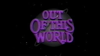 Out of This World Season 1 Opening and Closing Credits and Theme Song