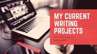 My Current Writing Projects