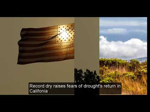Record dry raises fears of drought's return in California