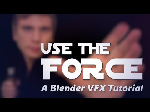 Use the Force! A Blender VFX Tutorial.
