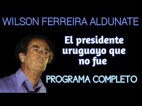 WILSON FERREIRA ALDUNATE - UN CAUDILLO DEL RÍO DE LA PLATA (COMPLETO)