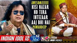 Pawandeep - Indian Idol 12 - Kisi Nazar Ko Tera Intezaar Aaj Bhi Hai - Bappi Lehri - Vishal Dadlani