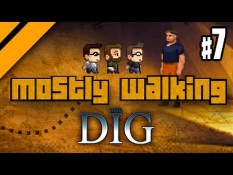 Mostly Walking - The Dig - P7