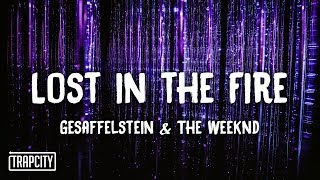 Gesaffelstein & The Weeknd - Lost in the Fire (Lyrics)