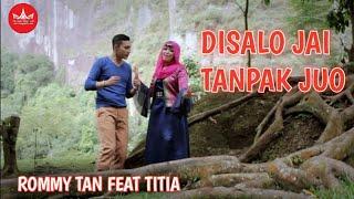 Rommy Tan feat Titia - DISALO JAI TAMPAK JUO [Official Music Video] Album Duet