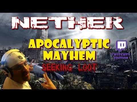 "Nether : Apocalyptic Mayhem ""Seeking Loot"" | TwitchTV Edition | STRG |"