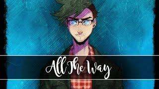 Nightcore - All The Way (Jacksepticeye)