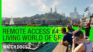 Watch Dogs 2: Remote Access #4 - Living World of San Francisco