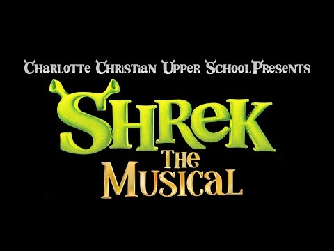 Charlotte Christian School Presents: Shrek the Musical!