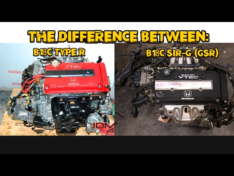 The Difference Between: JDM B18C Type R & SIR-G (GSR)