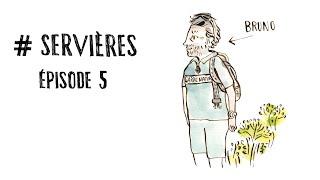 #SERVIERES (épisode 5) - Bruno