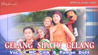 GELANG SIPATU GELANG - 4 MC Cilik & Paman Dolit | OFFICIAL MUSIC VIDEO