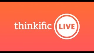 Thinkific LIVE (Ep. 00): We're going live! Here's what to expect