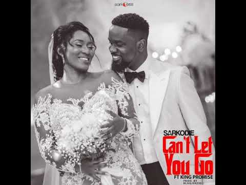 Sarkodie - Can't Let You Go ft King Promise