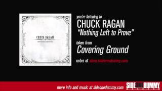 Watch Chuck Ragan Nothing Left To Prove video