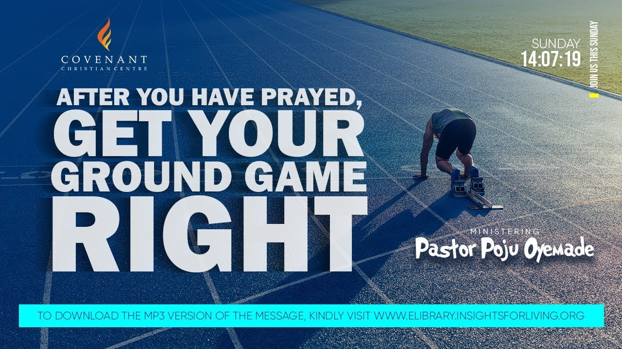 Download After you have Prayed, Get Your Ground Game Right   Pastor Poju Oyemade