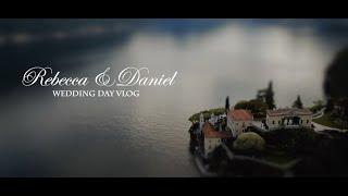 Rebecca & Daniel Wedding vLog (Lake Como, Villa del Balbianello)