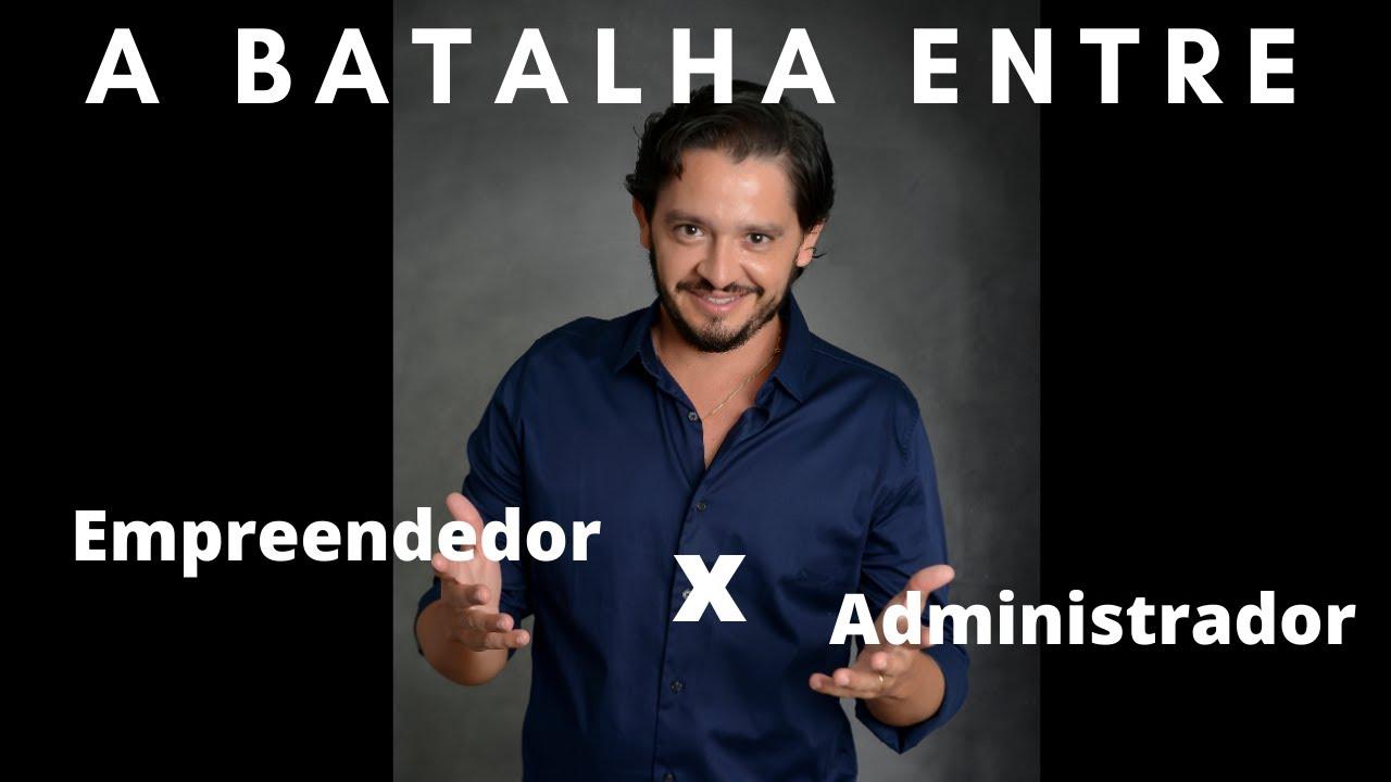 Empreendedor x Administrador