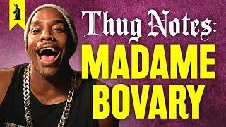 Madame Bovary –Thug Notes Summary & Analysis